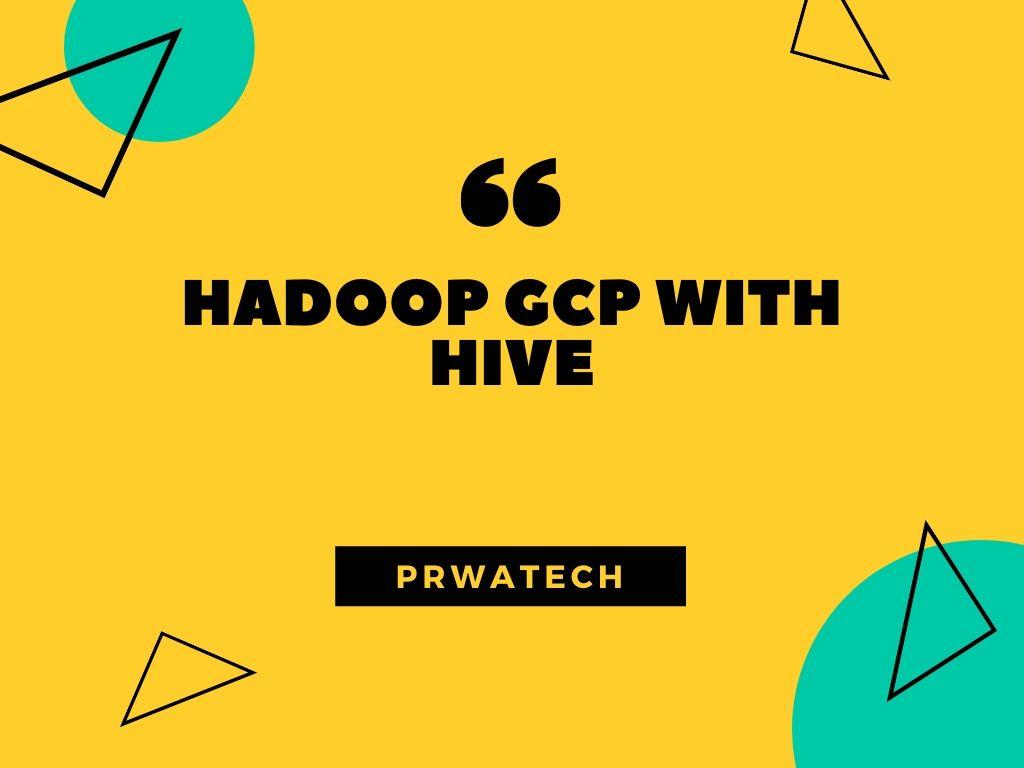 Hadoop GCP with Hive