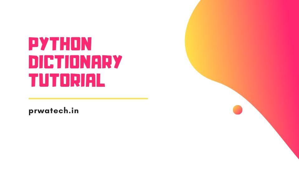 Python Dictionary Tutorial for Beginners
