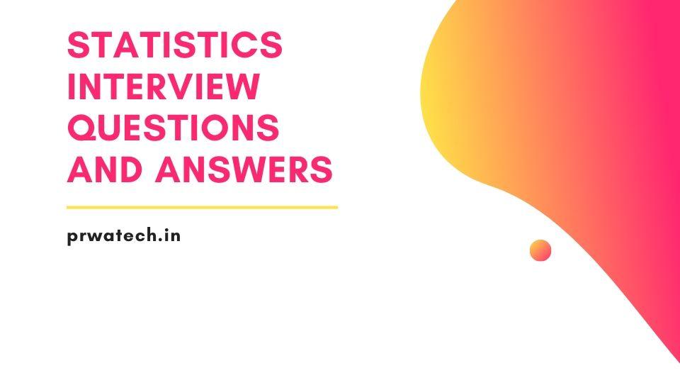 Statistics Interview Questions