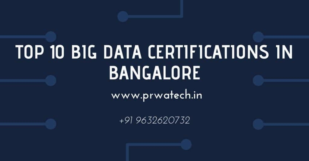 top 10 big data certifications in bangalore